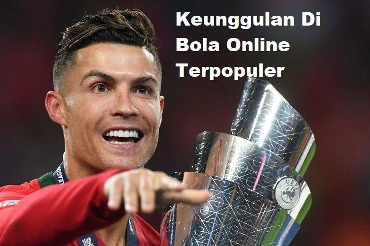 Keunggulan Di Bola Online Terpopuler