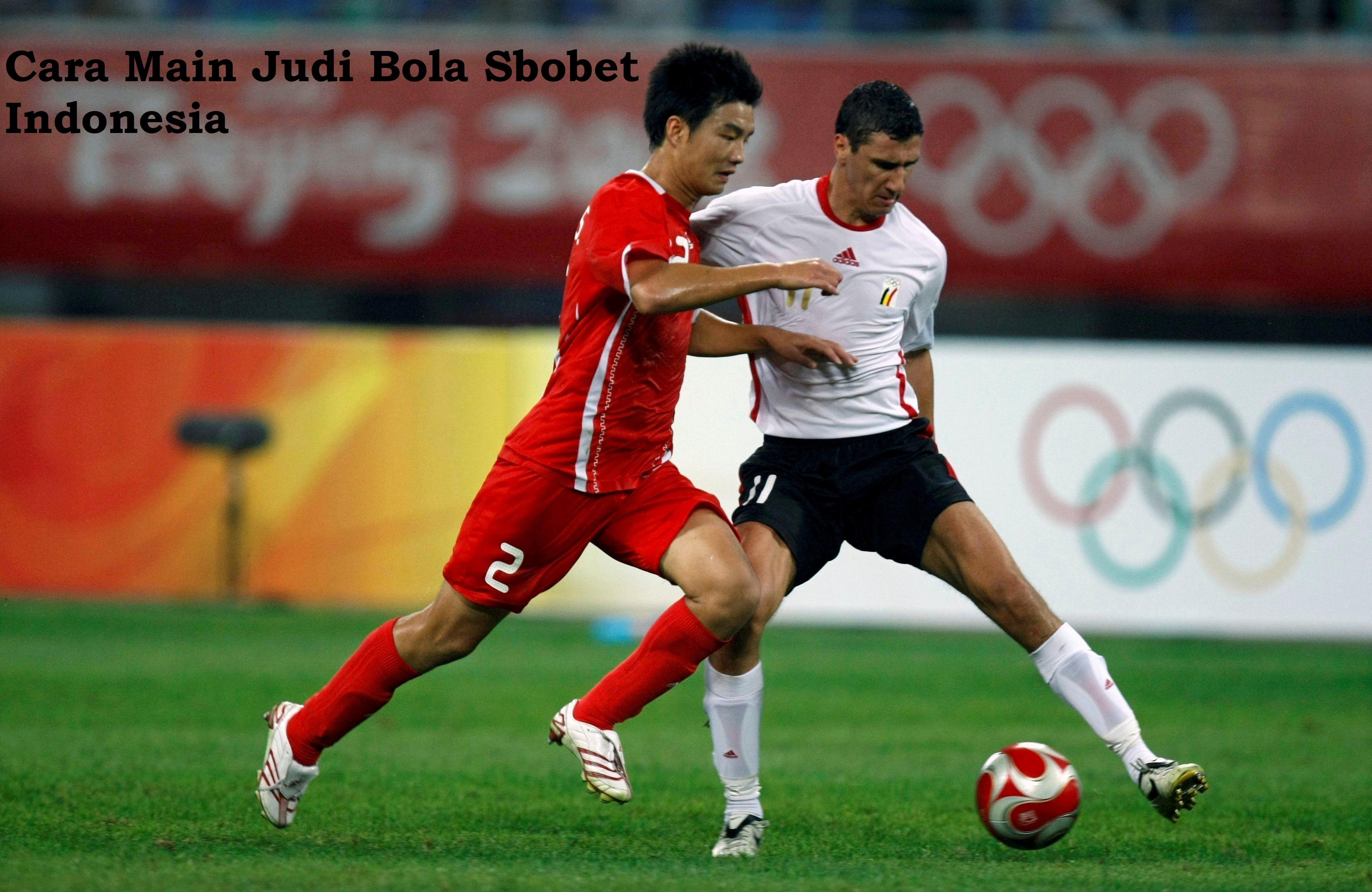 Cara Main Judi Bola Sbobet Indonesia