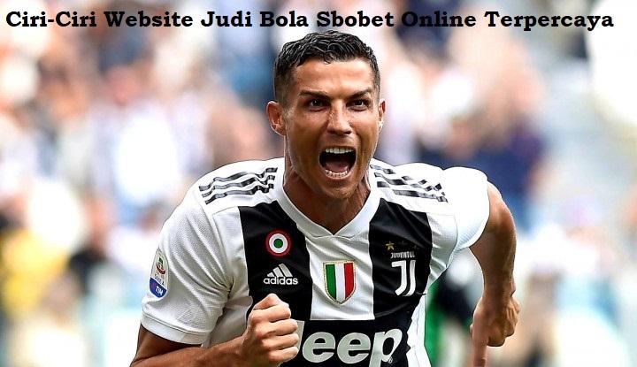 Ciri-Ciri Website Judi Bola Sbobet Online Terpercaya