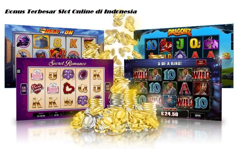 Bonus Terbesar Slot Online di Indonesia